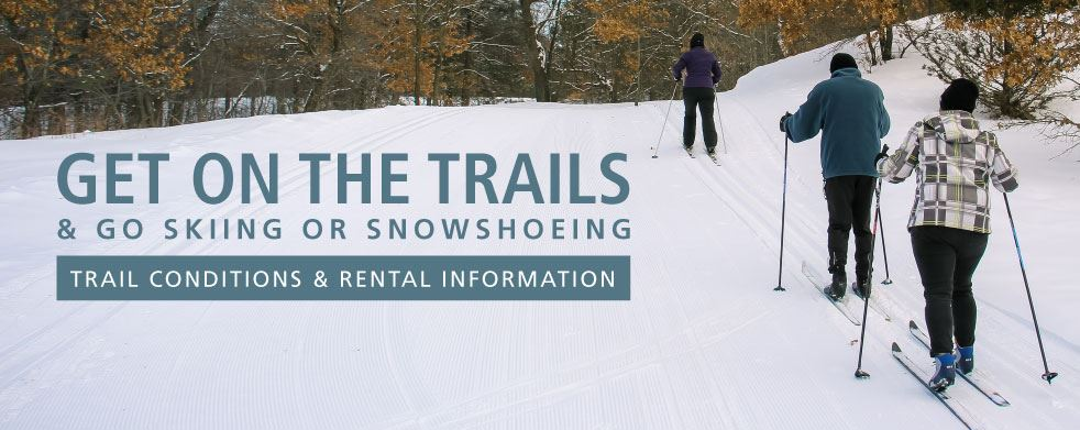 Get out on the ski or snowshoe trails in Anoka County Parks.